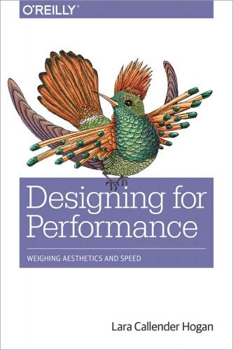 Designing for Performance est disponible aux formats papier et numérique chez O'Reilly et en consultation gratuite sur le site de l'auteur